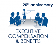 20th Anniversary Executive Compensation & Benefits Summit